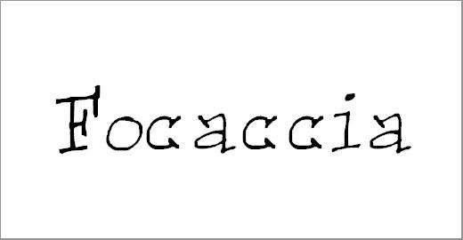 Focaccia Font